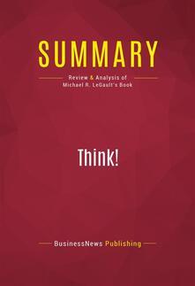 Summary: Think!
