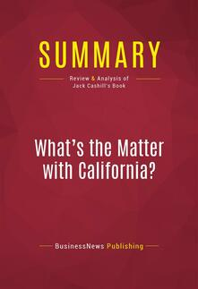 Summary: What's the Matter with California?