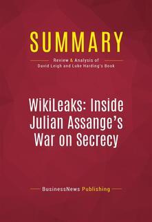 Summary: WikiLeaks: Inside Julian Assange's War on Secrecy