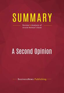 Summary: A Second Opinion