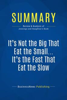 Summary: It's Not the Big That Eat the Small . It's the Fast That Eat the Slow