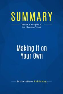 Summary: Making It on Your Own