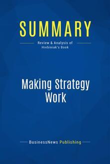 Summary: Making Strategy Work