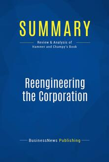 Summary: Reengineering the Corporation