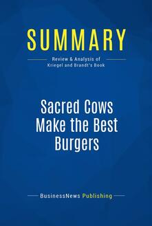 Summary: Sacred Cows Make the Best Burgers