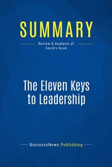 Summary: The Eleven Keys to Leadership