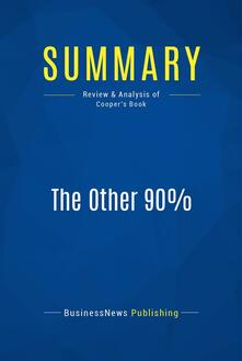 Summary: The Other 90%