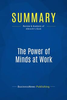 Summary: The Power of Minds at Work