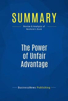 Summary: The Power of Unfair Advantage