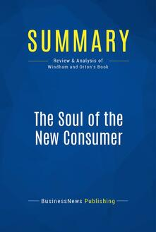 Summary: The Soul of the New Consumer
