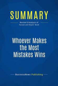 Summary: Whoever Makes the Most Mistakes Wins
