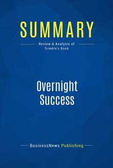 Summary: Overnight Success