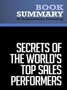 Summary: Secrets of the World's Top Sales Performers