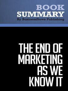 Summary: The End of Marketing as We Know It