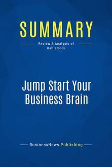 Summary: Jump Start Your Business Brain