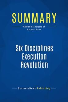 Summary: Six Disciplines Execution Revolution