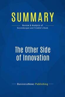 Summary: The Other Side of Innovation