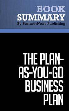 Summary: The Plan-As-You-Go Business Plan