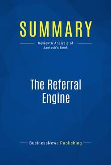 Summary: The Referral Engine