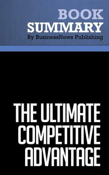 Summary: The Ultimate Competitive Advantage