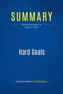 Summary: Hard Goals
