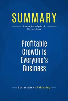 Summary: Profitable Growth Is Everyone's Business