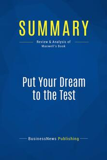 Summary: Put Your Dream to the Test