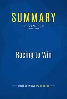 Summary: Racing to Win