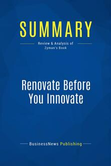 Summary: Renovate Before You Innovate