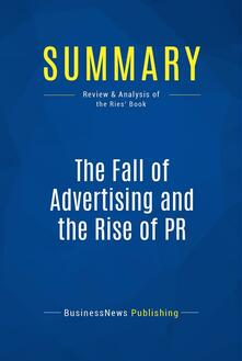 Summary: The Fall of Advertising and the Rise of PR