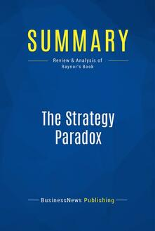 Summary: The Strategy Paradox