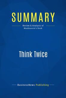 Summary: Think Twice
