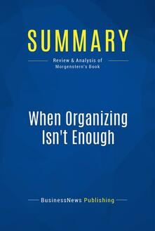 Summary: When Organizing Isn't Enough