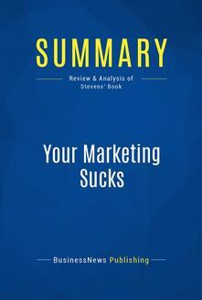 Summary: Your Marketing Sucks