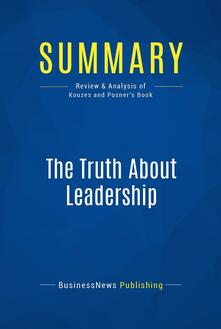 Summary: The Truth About Leadership