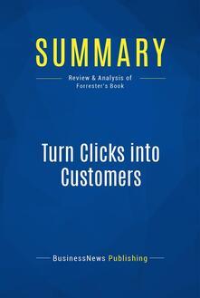 Summary: Turn Clicks into Customers