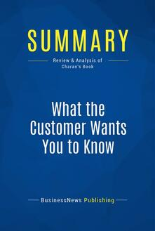 Summary: What the Customer Wants You to Know