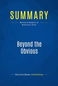 Summary: Beyond the Obvious