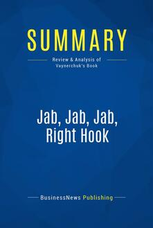 Summary: Jab, Jab, Jab, Right Hook