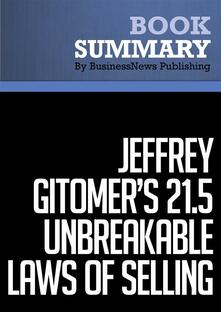 Summary: Jeffrey Gitomer's 21.5 Unbreakable Laws of Selling