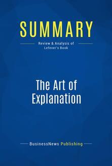Summary: The Art of Explanation