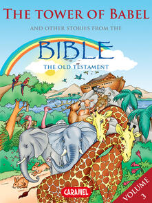 The Tower of Babel and Other Stories From the Bible