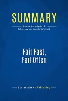 Summary: Fail Fast, Fail Often
