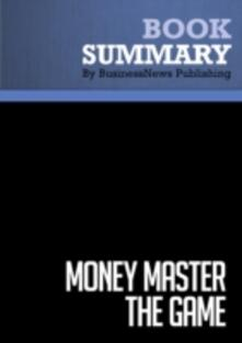 Summary: MONEY Master the Game