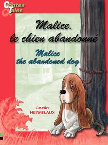 Malice, the abandoned dog/Malice, le chien abandonné