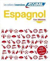 Espagnol. Cahier d'exercices. Faux-débutants