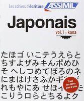 Japonais. Cahier d'écriture. Vol. 1: Kana.