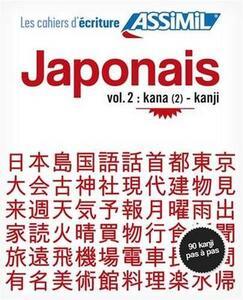 Japonais. Cahier d'écriture. Vol. 2: Kana et kanji.