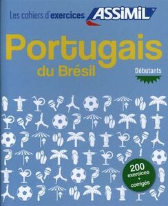 Foto Cover di Portugais du Brésil. Cahier d'exercices. Débutants, Libro di Naiana Bueno, edito da Assimil Italia