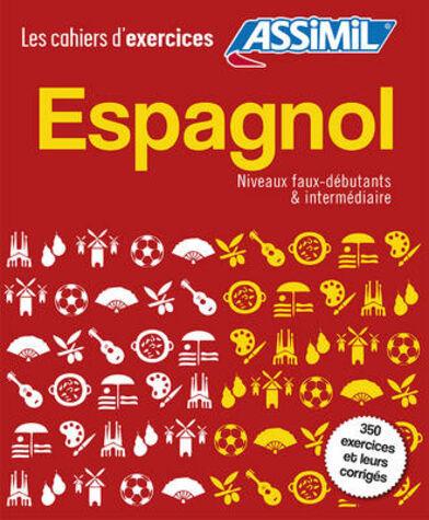 Espagnol. Cahier d'exercices. Faux-débutants-Intermédiaire
